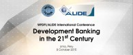 WFDFI/ALIDE International Conference on Development Banking in the XXI Century, Lima, Peru, Thursday 8 October 2015